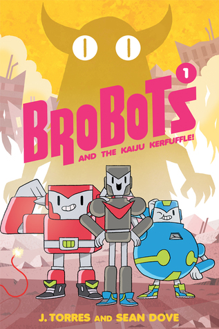 Brobots and the Kaiju Kerfuffle! by J. Torres, Sean K. Dove