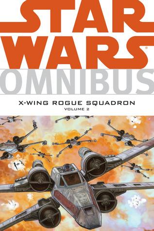 Star Wars Omnibus: X-Wing Rogue Squadron, Vol. 2 by Ryder Windham, Jan Strnad, John Nadeau, Gary Erskine, Michael A. Stackpole, Jordi Ensign
