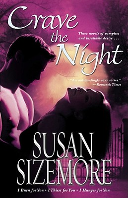 Crave the Night: I Burn for You, I Thirst for You, I Hunger for You by Susan Sizemore