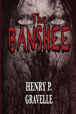 The Banshee by Henry P. Gravelle