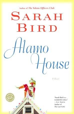 Alamo House by Sarah Bird