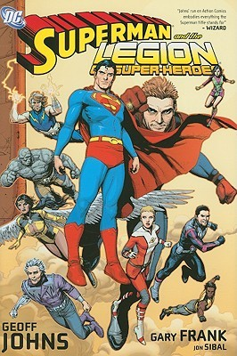 Superman and the Legion of Super-Heroes by Jon Sibal, Gary Frank, Geoff Johns