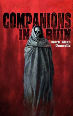 Companions In Ruin by Mark Allan Gunnells