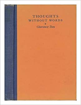 Thoughts Without Words by Clarence Day Jr.