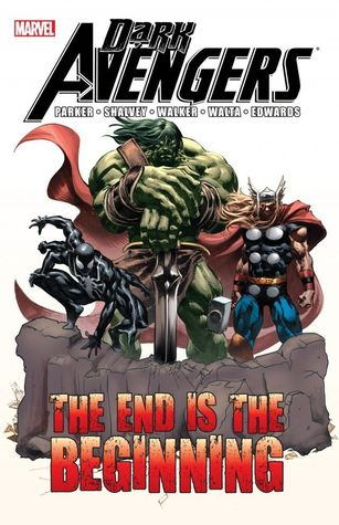 Dark Avengers: The End Is the Beginning by Neil Edwards, Kev Walker, Terry Pallot, Declan Shalvey, Jeff Parker, Frank Martin Jr.