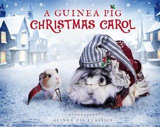 A Guinea Pig Christmas Carol by Tess Gammell, Alex Goodwin, Charles Dickens