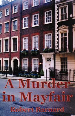 A Murder in Mayfair by Robert Barnard