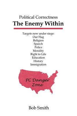 Political Correctness: The Enemy Within by Bob Smith