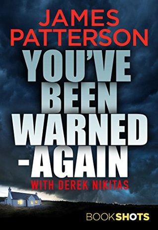 You've Been Warned - Again by Derek Nikitas, James Patterson