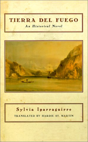 Tierra del Fuego by Sylvia Iparraguirre, Hardie St. Martin
