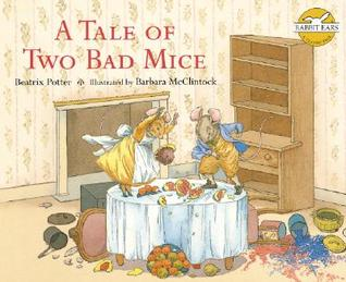 A Tale of Two Bad Mice by Barbara McClintock, Beatrix Potter