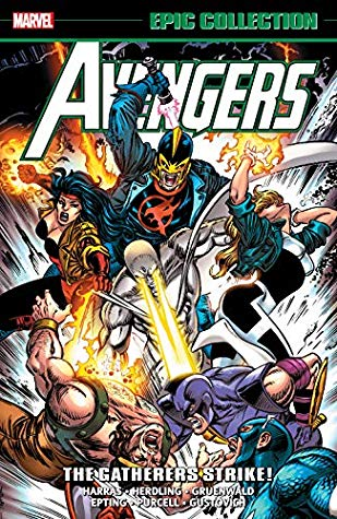 Avengers Epic Collection Vol. 24: The Gatherers Strike! by Mark Gruenwald, Steve Epting, Glenn Herdling, Gordon Purcell, Bob Harras, Mike Gustovich
