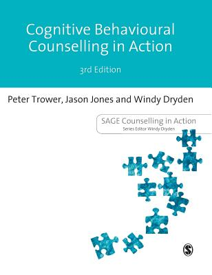 Cognitive Behavioural Counselling in Action by Peter Trower, Jason Jones, Windy Dryden