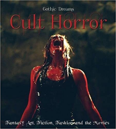 Cult Horror: Fantasy Art, Fiction & the Movies by Russ Thorne
