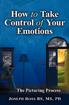 How to Take Control of Your Emotions by Joseph Ross