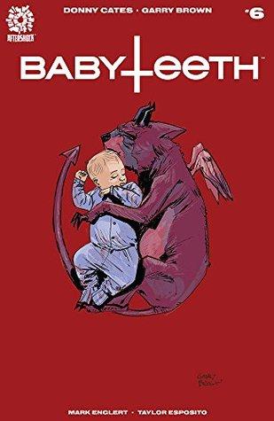 Babyteeth #6 by Donny Cates, Mark Englert, Garry Brown, Taylor Esposito