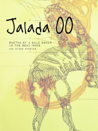 Jalada 00: Sketch of a Bald Woman in the Semi-Nude and Other Stories by Jalada Africa, Kate Hampton, Tuelo Gabonewe, Ndinda Kioko, Alexander Ikawah, Linda Musita, Wambui Wairua, Kiprop Kimutai, Nyana Kakoma, Clifton Gachagua, Idza Luhumyo, Anne Moraa, Novuyo Rose Tshuma, Orem Ochiel, Moses Kilolo
