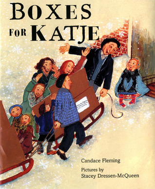 Boxes for Katje by Candace Fleming, Stacey Dressen-McQueen