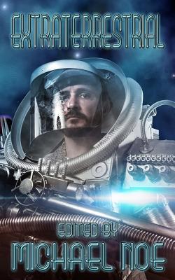 Extraterrestrial by Essel Pratt, Michael Noe