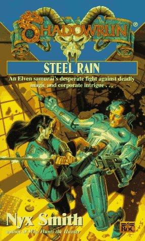 Shadowrun 24: Steel Rain by Nyx Smith