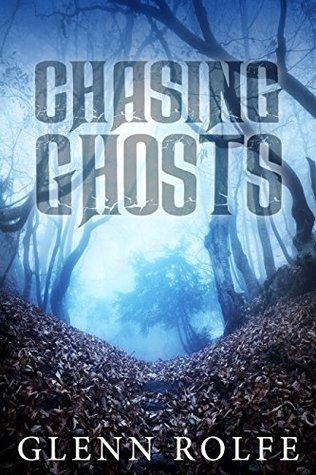 Chasing Ghosts by Glenn Rolfe