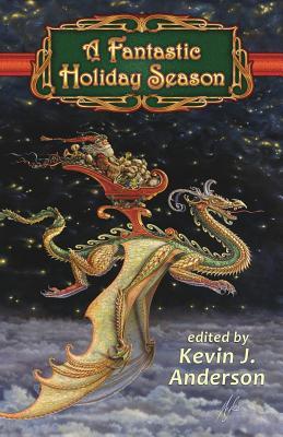 A Fantastic Holiday Season by Kevin J. Anderson