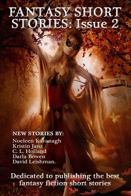 Fantasy Short Stories: Issue 2 by Kristin Janz, Noeleen Kavanagh, C. L. Holland