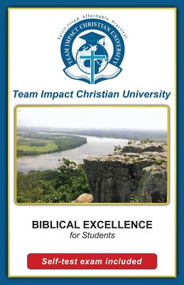 BIBLICAL EXCELLENCE for students by Team Impact Christian University