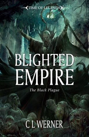 Blighted Empire by C.L. Werner