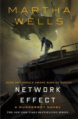 Network Effect: A Murderbot Novel by Martha Wells