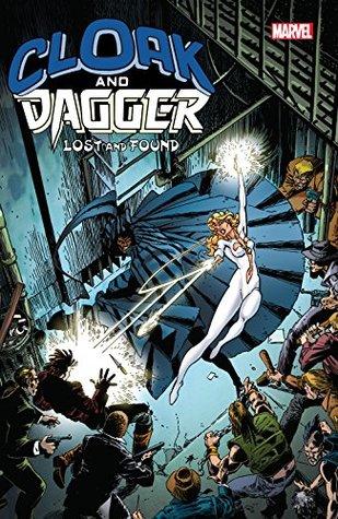Cloak and Dagger: Lost and Found by Mike Mignola, Bret Blevins, Marc Silvestri, June Brigman, Rick Leonardi, Larry Stroman, Terry Shoemaker, Arthur Adams, Bill Mantlo