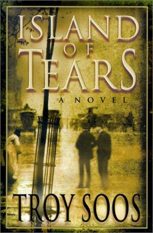 Island Of Tears by Troy Soos
