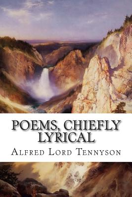 Poems, Chiefly Lyrical by Alfred Lord Tennyson