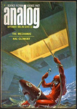 Analog Science Fiction and Fact, 1966 September by Hal Clement, Joseph P. Martino, Christopher Anvil, Randall Garrett, Carole E. Scott, Joe Poyer, John W. Campbell Jr.