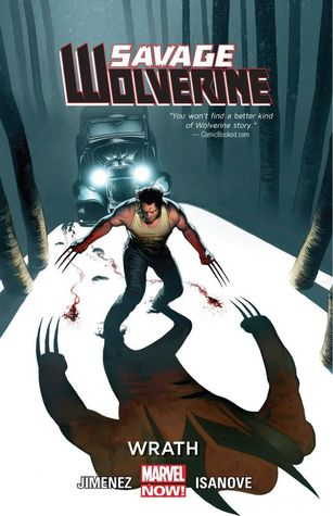 Savage Wolverine, Volume 3: Wrath by Scott Lope, Phil Jimenez, Richard Isanove