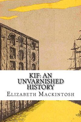 Kif: An Unvarnished History by Elizabeth Mackintosh