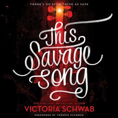 This Savage Song by Victoria Schwab