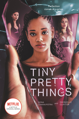 Tiny Pretty Things TV Tie-In Edition by Dhonielle Clayton, Sona Charaipotra