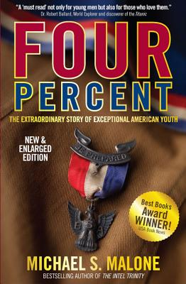 Four Percent: The Extraordinary Story of Exceptional American Youth by Michael Malone