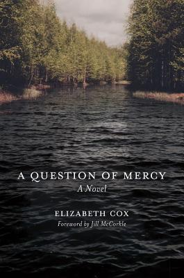 A Question of Mercy by Jill McCorkle, Elizabeth Cox