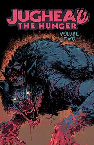 Jughead: The Hunger, Vol. 2 by Joe Eisma, Frank Tieri