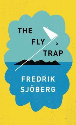 The Fly Trap by Fredrik Sjöberg, Thomas Teal