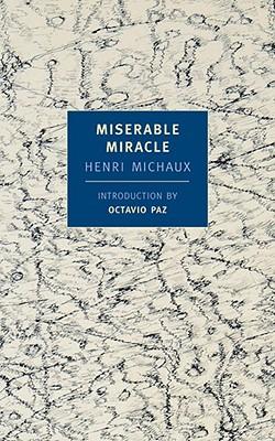 Miserable Miracle: Mescaline by Henri Michaux