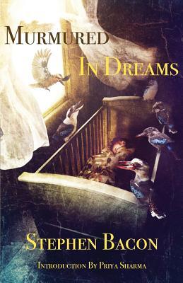 Murmured In Dreams by Stephen Bacon