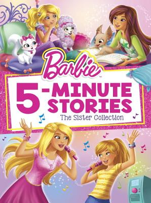 Barbie 5-Minute Stories: The Sister Collection (Barbie) by Random House