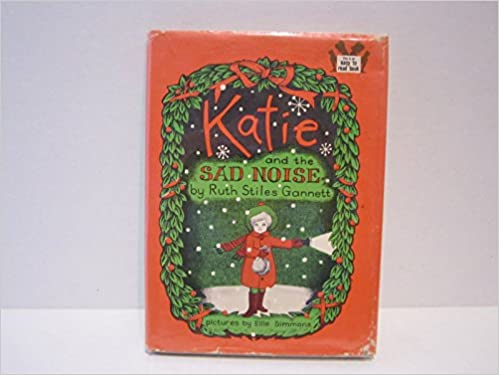 Katie and the Sad Noise by Ruth Stiles Gannett