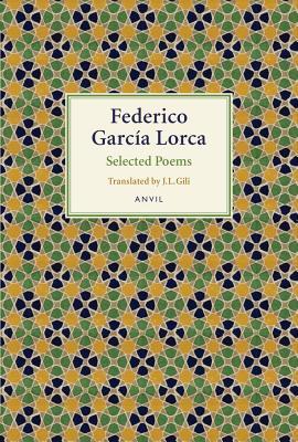 Federico Garcia Lorca: Selected Poems by Federico Garcia Lorca