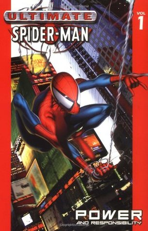 Ultimate Spider-Man, Volume 1: Power and Responsibility by Brian Michael Bendis, David Lafuente, Stuart Immonen, Mark Bagley, Trevor Hairsine