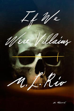 if we were villains by m.l.rio