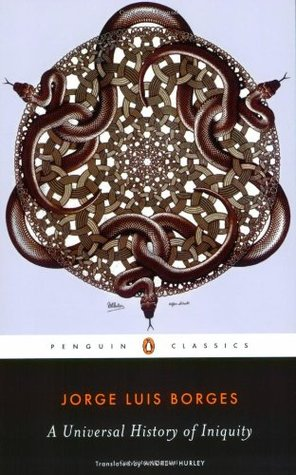 A Universal History of Iniquity by Andrew Hurley, Jorge Luis Borges